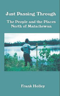 Just Passing Through ~ The People and the Places North of Matachewan