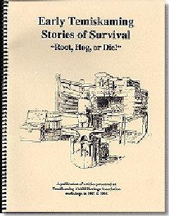 Early Temiskaming Stories of Survival: Root, Hog, or Die! - 1997-1998
