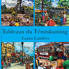 Tableaux du Temiskaming par Laura Landers