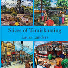 Slices of Temiskaming by Laura Landers