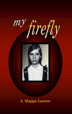 My Firefly by K. Maggie Lacroix