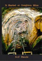 It Started At Creighton Mine