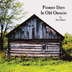 Pioneer Days in Old Ontario
