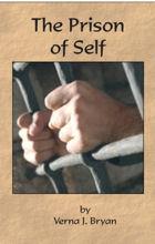 The Prison of Self by Verna J Bryan