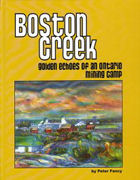 Boston Creek: Golden Echoes of an Ontario Mining Camp