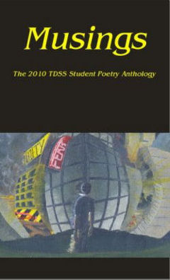 Musings~ The 2010 TDSS Student Poetry Anthology