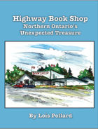 Highway Book Shop~Northern Ontario's Unexpected Treasure