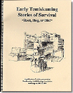 Early Temiskaming Stories of Survival: Root, Hog, or Die! - 1997-1998