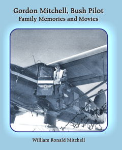 Gordon Mitchell, Bush Pilot Family Memories and Movies cover