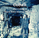 Cobalt, The Cradle of Hard Rock Mining in Canada