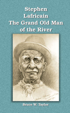 Stephen Lafricain The Grand Old Man of the River