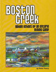 Boston Creek ~ Golden Echoes of an Ontario Mining Camp