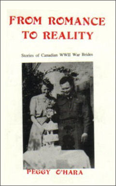From Romance to Reality Stories of Canadian WW II War Brides