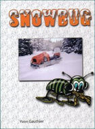 Snowbug A history of the first snow machine