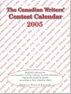 Canadian Writers' Contest Calendar 2005