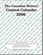 Canadian Writers' Contest Calendar 2006
