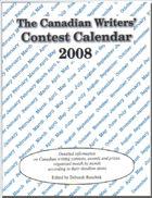 Canadian Writers' Contest Calendar 2008 edition
