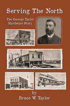 Serving the North, The George Taylor Hardware Story