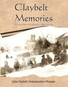 Claybelt Memories Vol 1