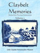Claybelt Memories Vol 2
